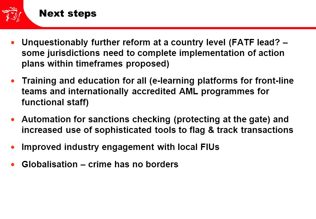 Next steps  Unquestionably further reform at a country level (FATF lead.