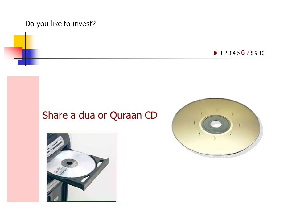 Share a dua or Quraan CD 1 2 3 4 5 6 7 8 9 10 Do you like to invest