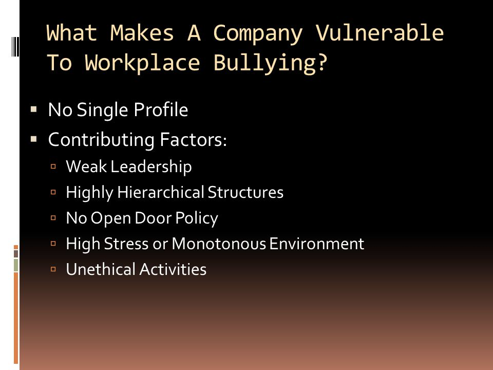 What Makes A Company Vulnerable To Workplace Bullying.