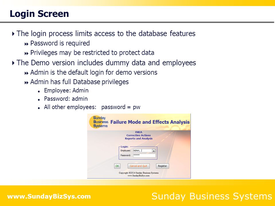 Sunday Business Systems www.SundayBizSys.com FMEA form - Details Data Organized into 3 tabs FMEA details determine the type and scope Define the Team Approvals and edits