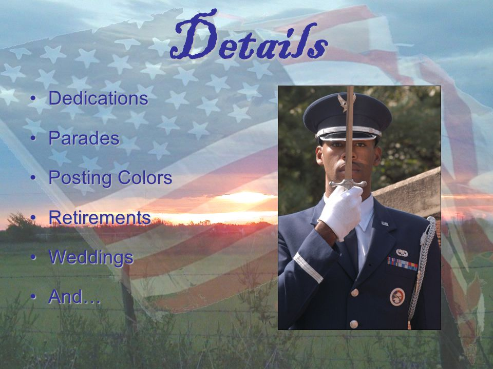 Details DedicationsDedications ParadesParades Posting ColorsPosting Colors RetirementsRetirements WeddingsWeddings And…And…