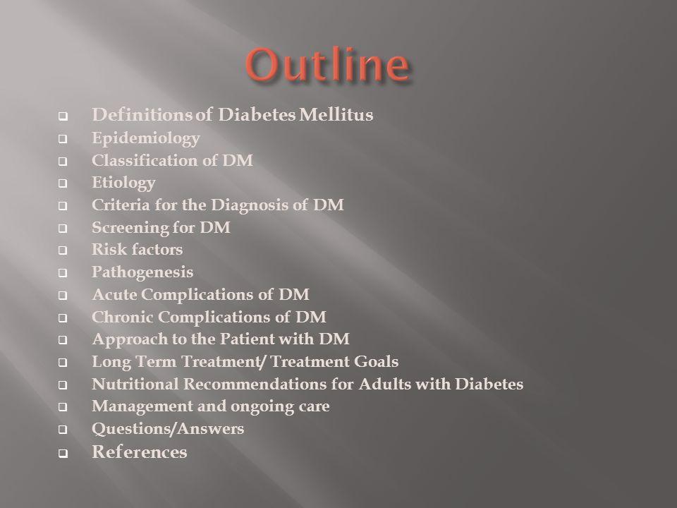 www.Access Medicine.com  Harrison's Online > part 15 th : Endocrinology & Metabolism > Section 1: Endocrinology > Chapter 338, Diabetes Mellitus Daniel H.