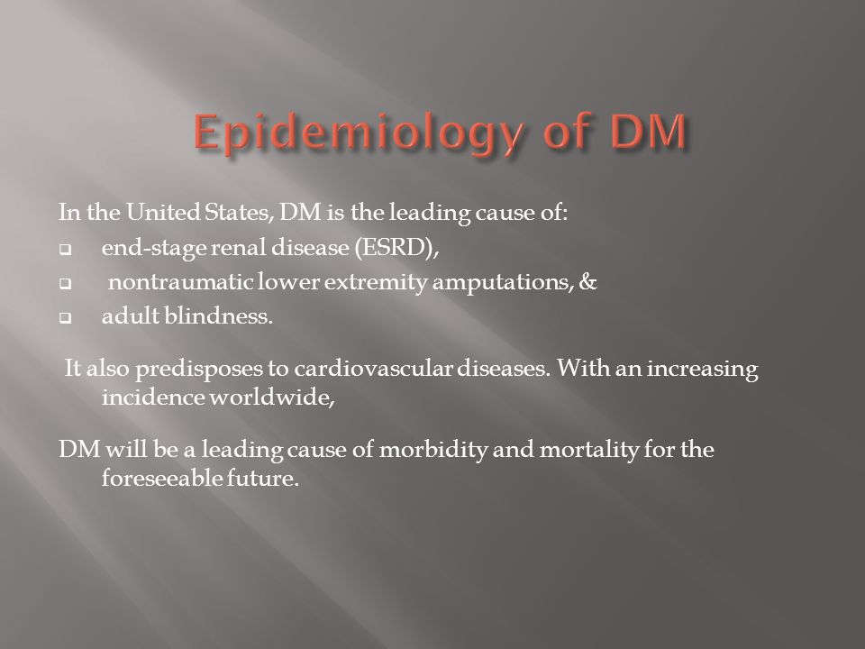 The worldwide prevalence of DM has risen dramatically over the past 20 yrs from:  an estimated 30 million cases in 1985 to  an estimated 177 million in 2000.
