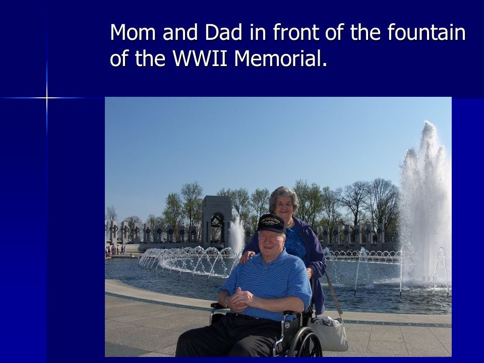 Mom and Dad in front of the fountain of the WWII Memorial.