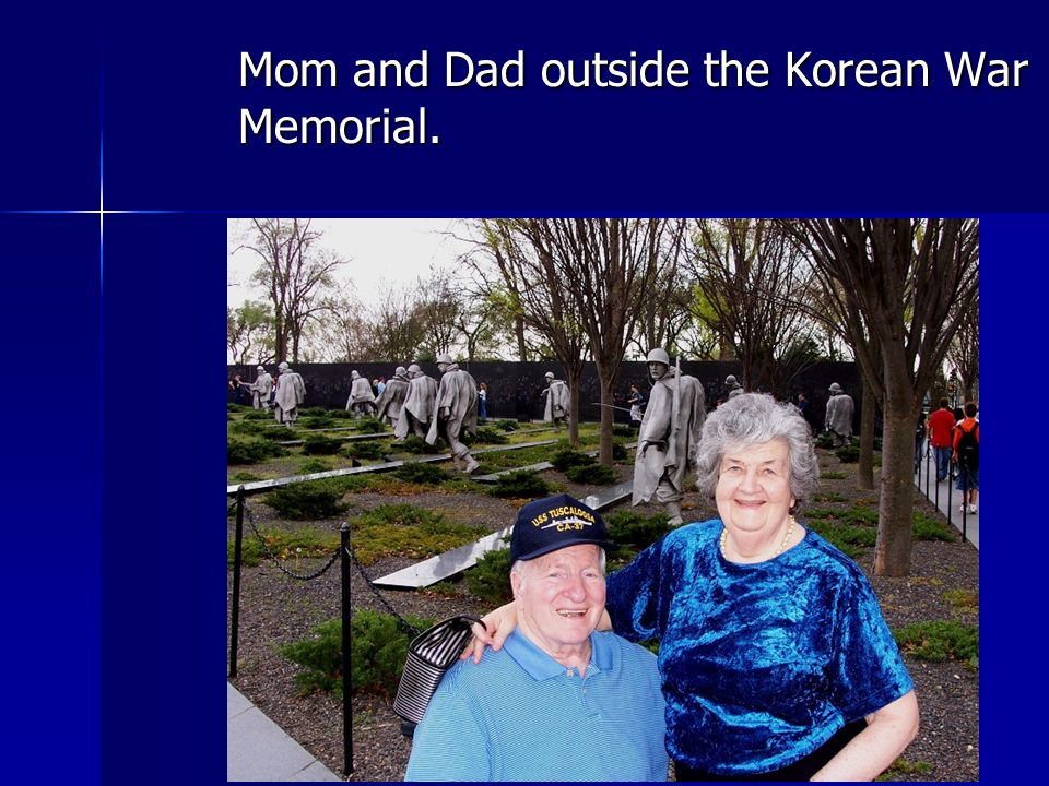 Mom and Dad outside the Korean War Memorial.