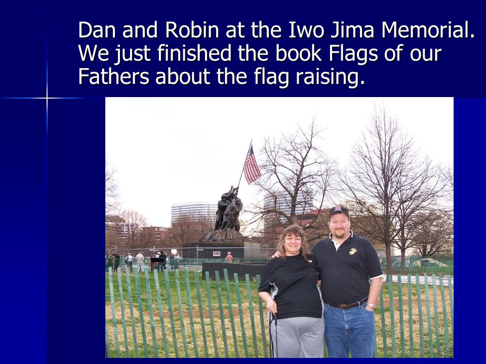 Dan and Robin at the Iwo Jima Memorial.