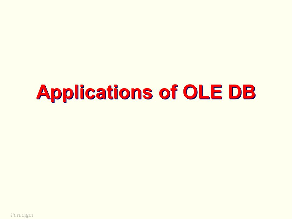 Applications of OLE DB