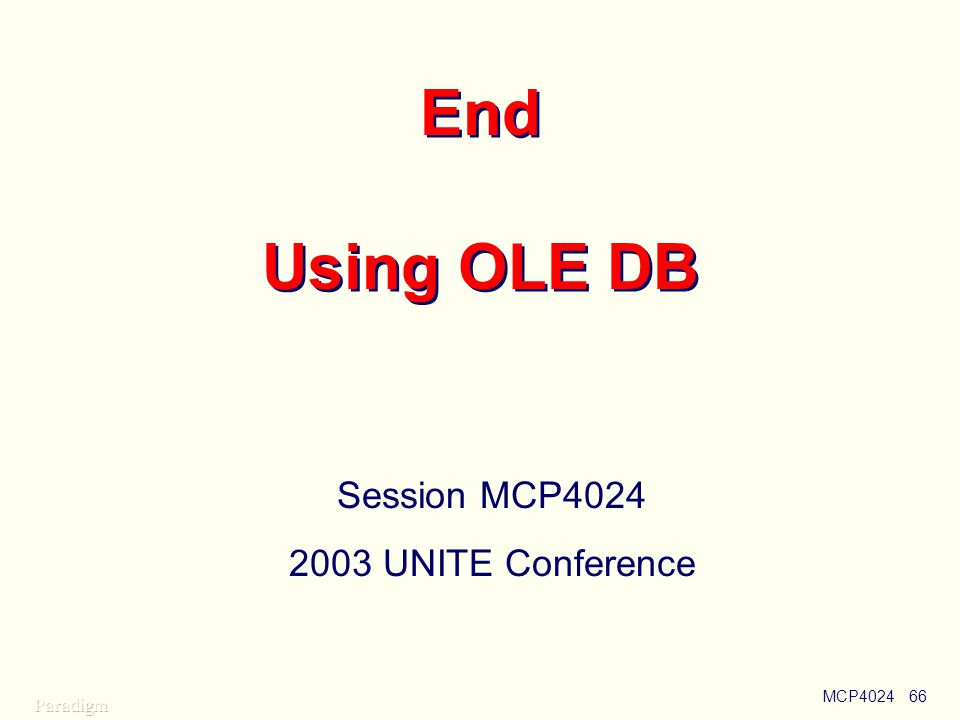 MCP402466 End Using OLE DB Session MCP4024 2003 UNITE Conference
