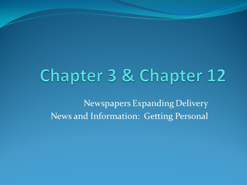 Newspapers Expanding Delivery News and Information: Getting Personal