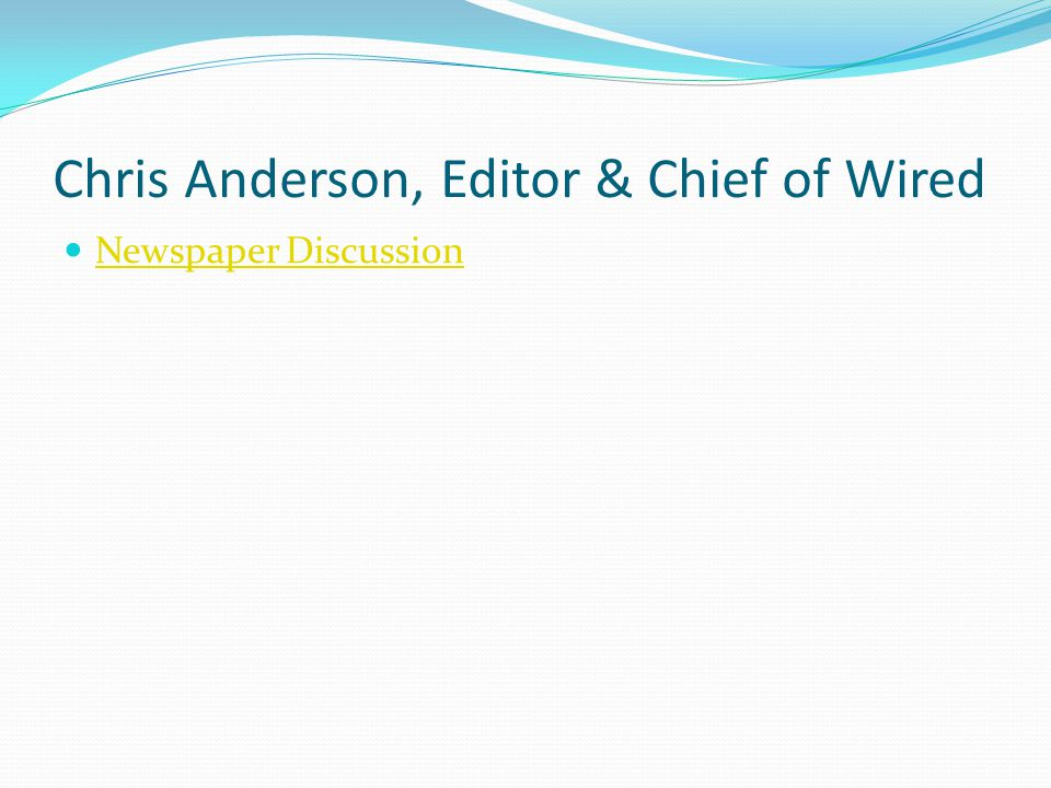 Chris Anderson, Editor & Chief of Wired Newspaper Discussion