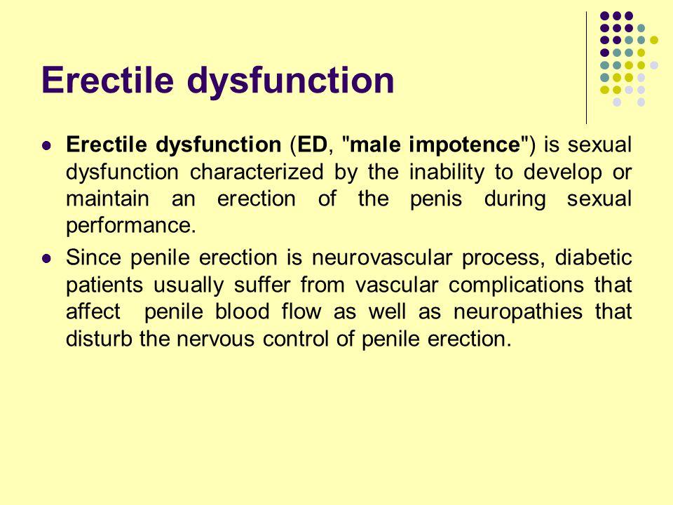 Erectile dysfunction Erectile dysfunction (ED,