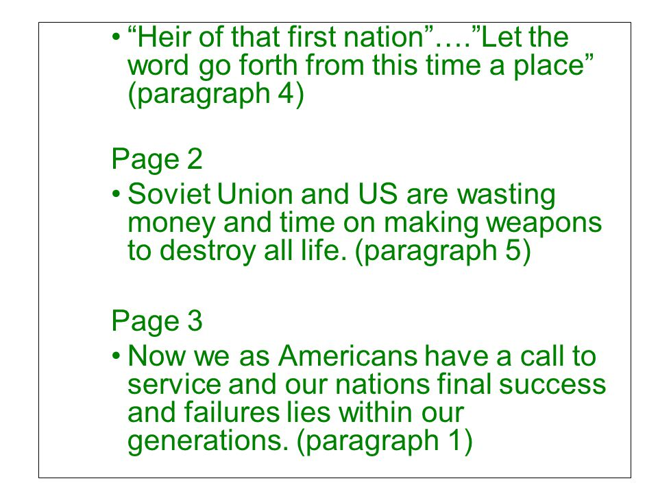 """""""Heir of that first nation""""….""""Let the word go forth from this time a place"""" (paragraph 4) Page 2 Soviet Union and US are wasting money and time on mak"""
