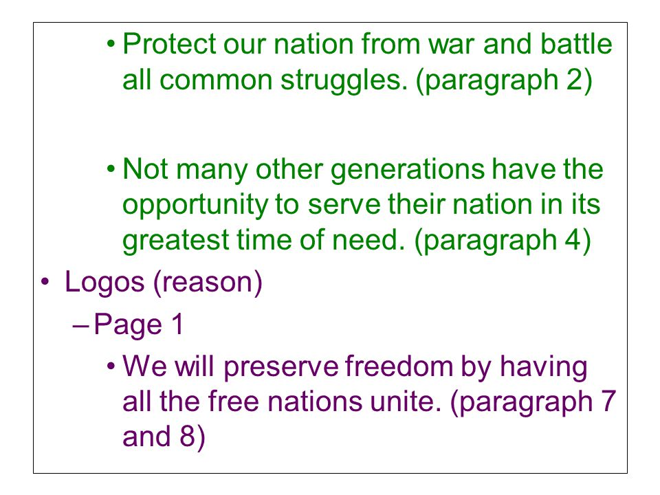 Protect our nation from war and battle all common struggles. (paragraph 2) Not many other generations have the opportunity to serve their nation in it