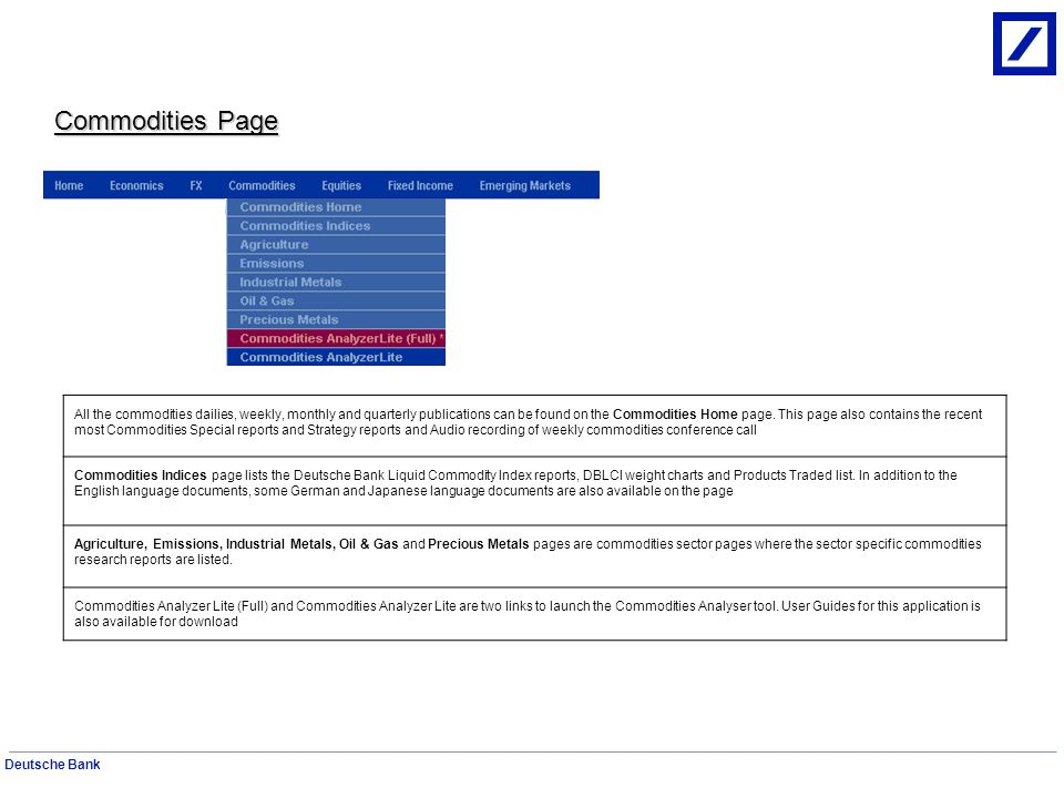 Deutsche Bank Fixed Income - Rates The Rates page is almost similar to the FX Home page.