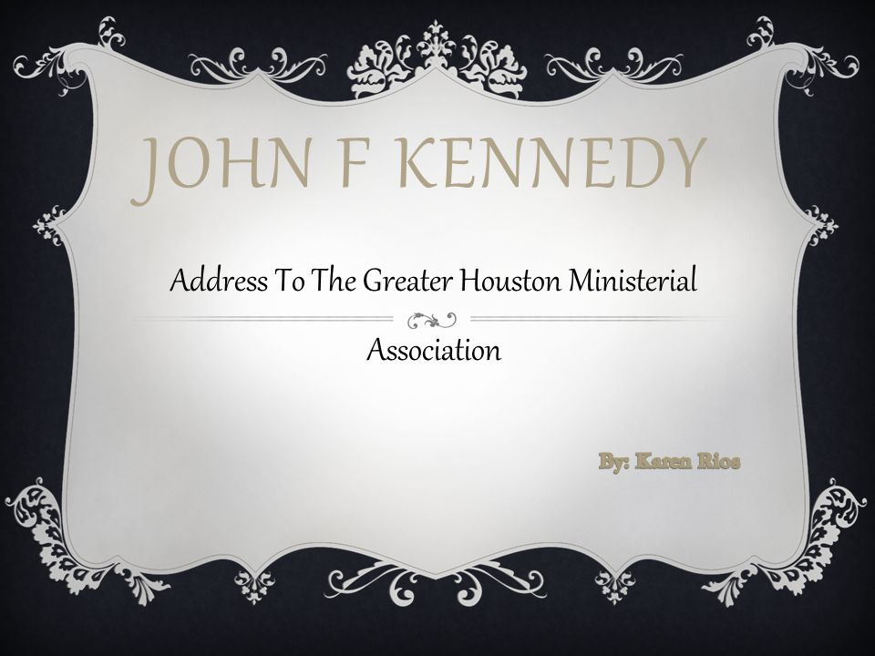 JOHN F KENNEDY Address To The Greater Houston Ministerial Association