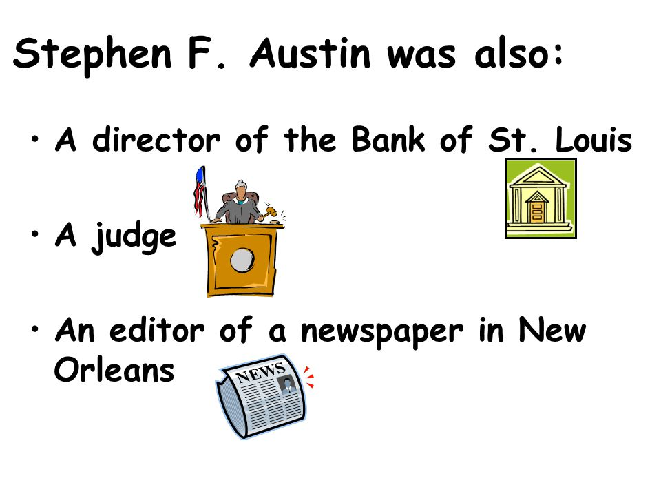 Stephen F.Austin was also: A director of the Bank of St.