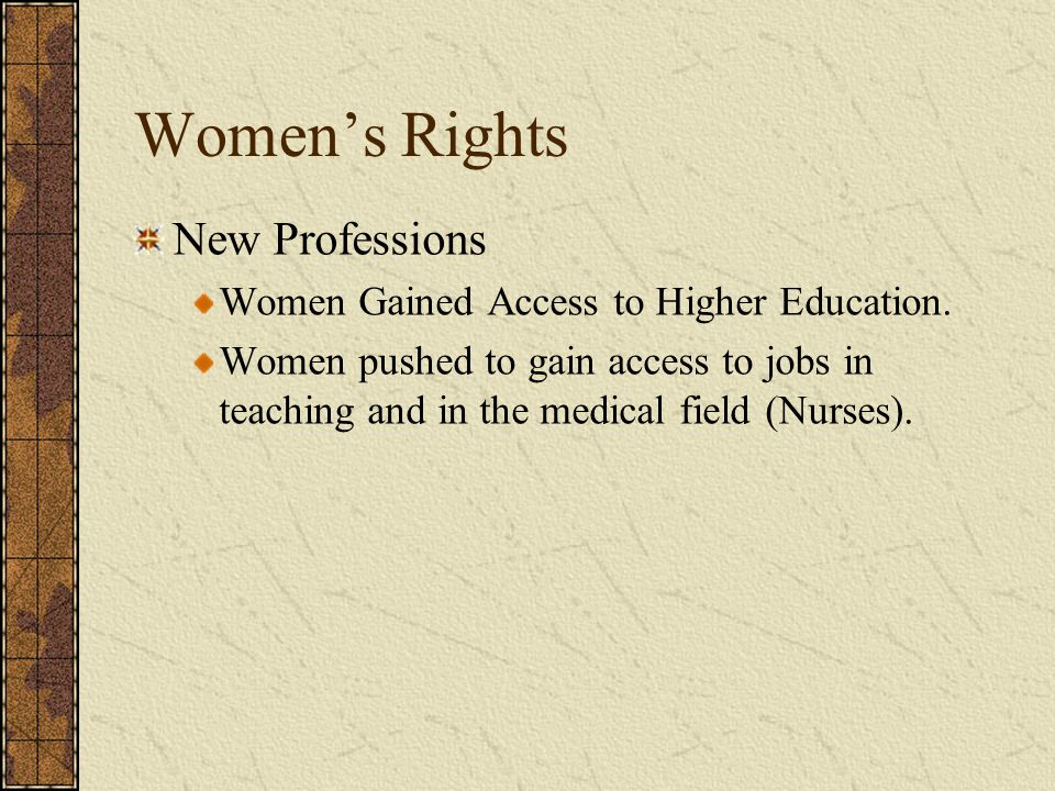 Women's Rights New Professions Women Gained Access to Higher Education.