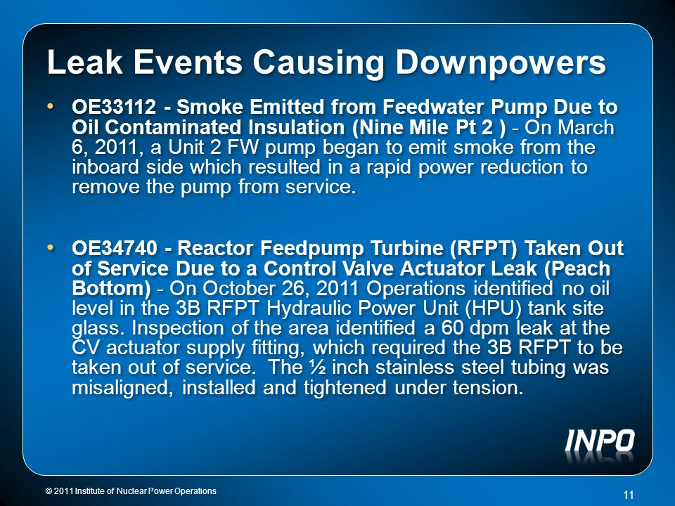 Leak Events Causing Downpowers OE33112 - Smoke Emitted from Feedwater Pump Due to Oil Contaminated Insulation (Nine Mile Pt 2 ) - On March 6, 2011, a Unit 2 FW pump began to emit smoke from the inboard side which resulted in a rapid power reduction to remove the pump from service.