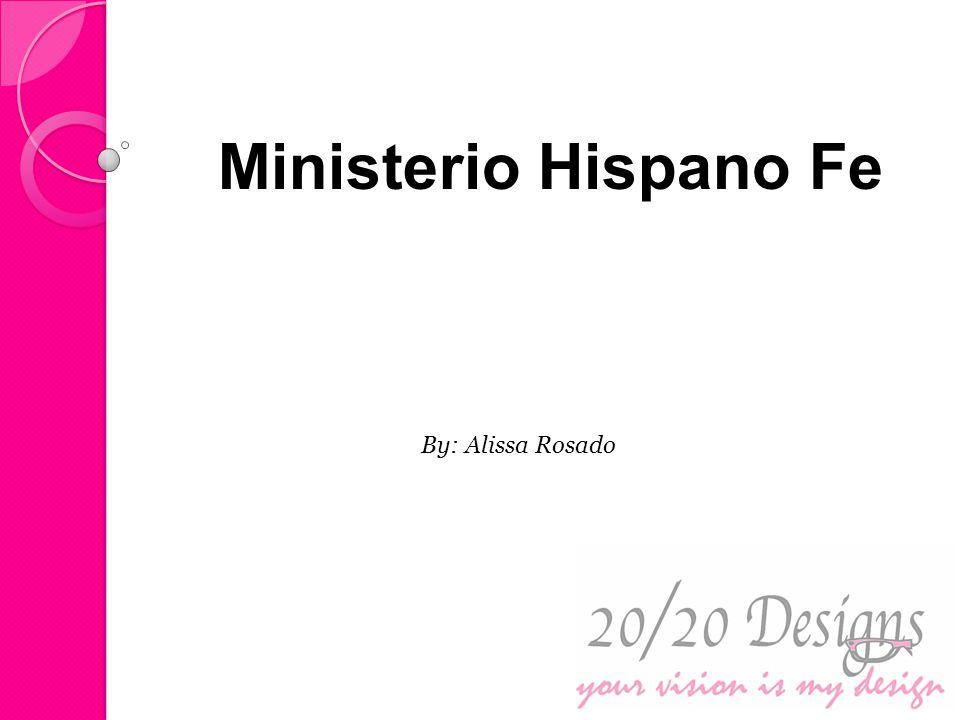 By: Alissa Rosado Ministerio Hispano Fe