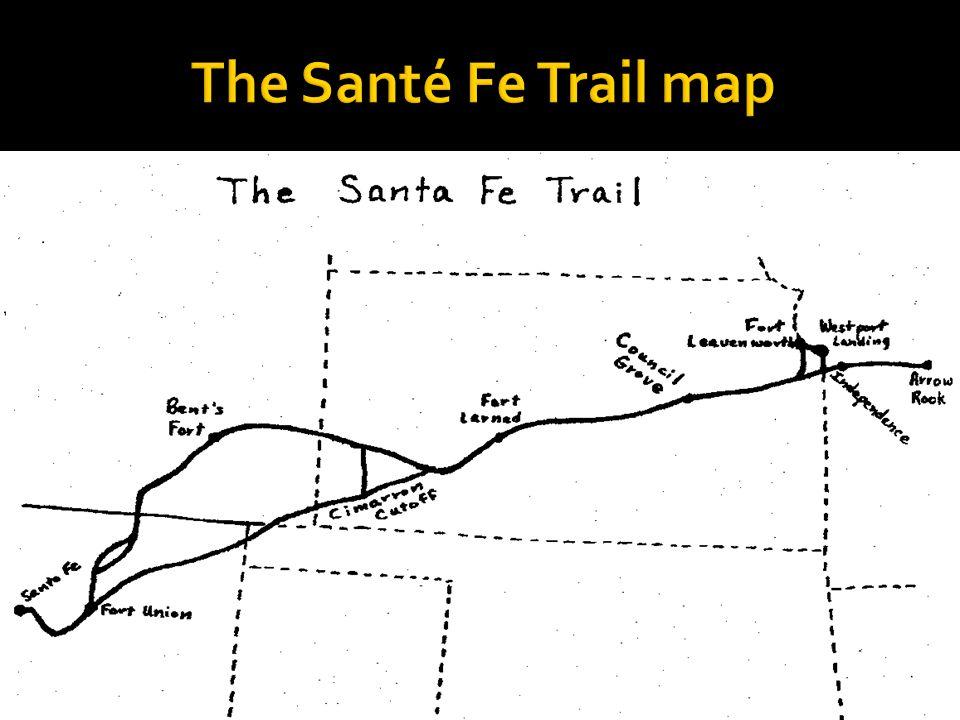  Fort Lerned  Cimarron Cutoff  Independence, Missouri  Santé Fe, New Mexico  Bent's Fort