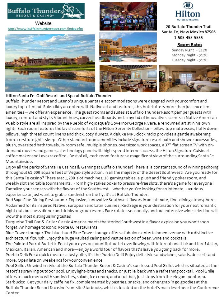 Hilton Santa Fe Golf Resort and Spa at Buffalo Thunder Buffalo Thunder Resort and Casino's unique Santa Fe accommodations were designed with your comfort and luxury top-of-mind.