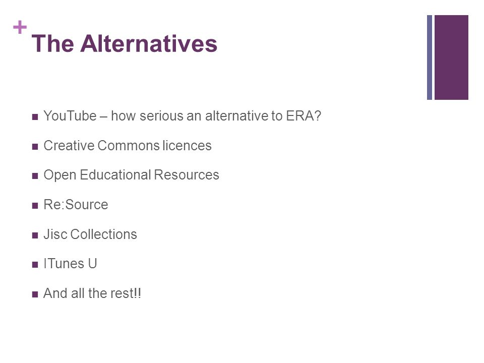 + The Alternatives YouTube – how serious an alternative to ERA.