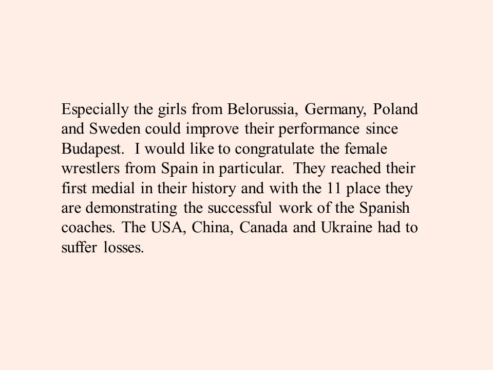 Especially the girls from Belorussia, Germany, Poland and Sweden could improve their performance since Budapest.