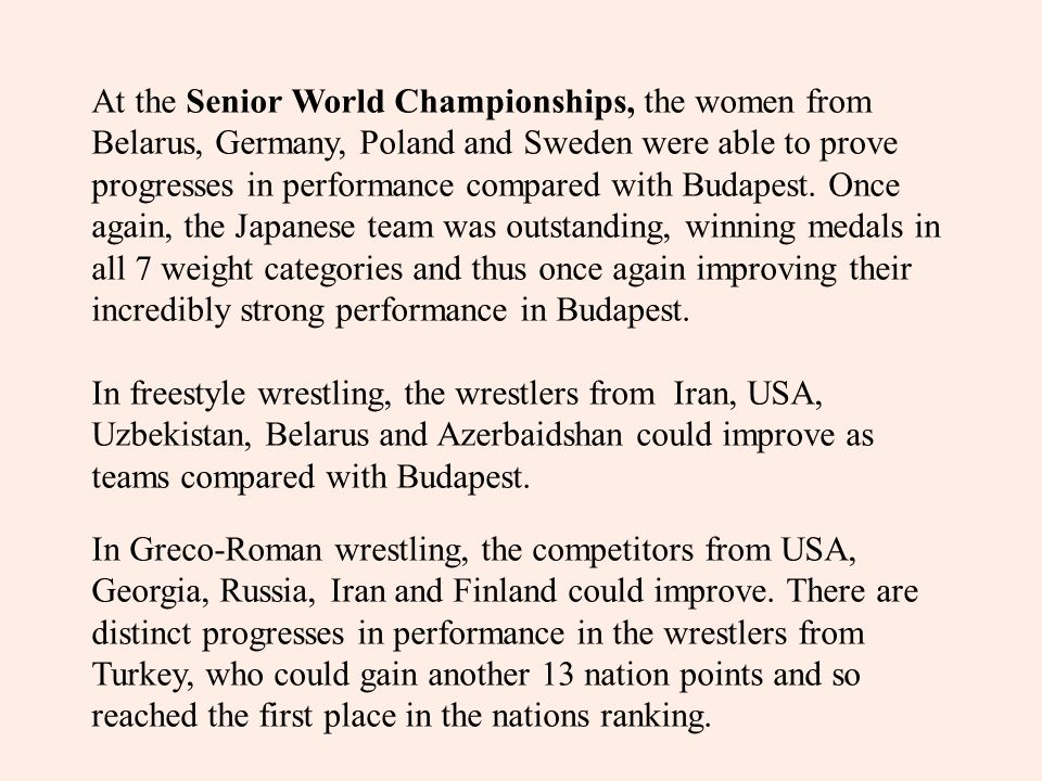 At the Senior World Championships, the women from Belarus, Germany, Poland and Sweden were able to prove progresses in performance compared with Budapest.