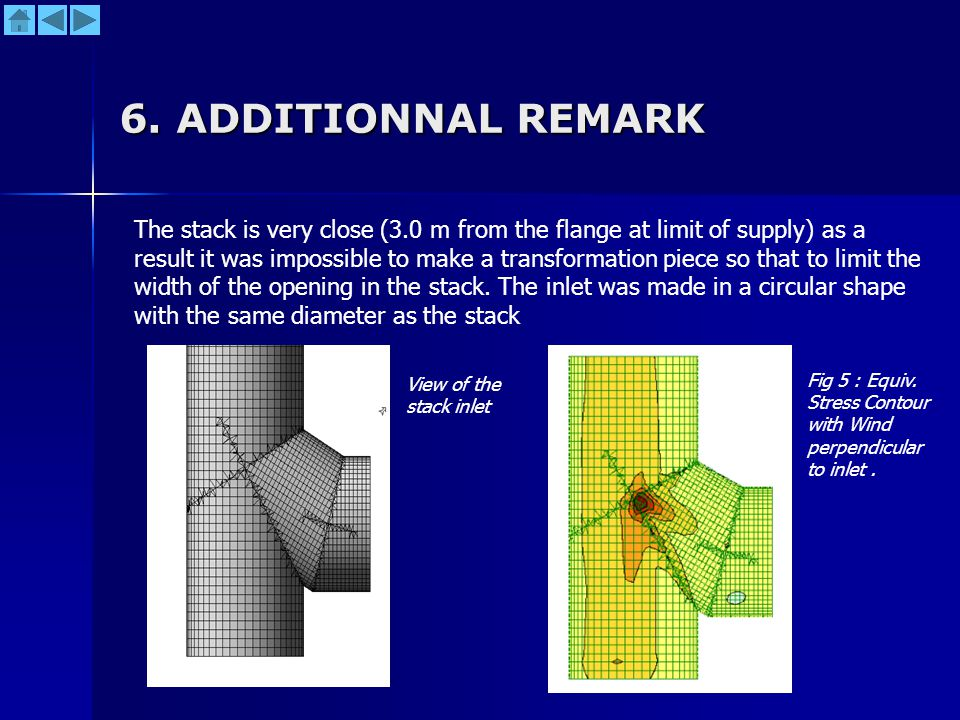 6. ADDITIONNAL REMARK The stack is very close (3.0 m from the flange at limit of supply) as a result it was impossible to make a transformation piece