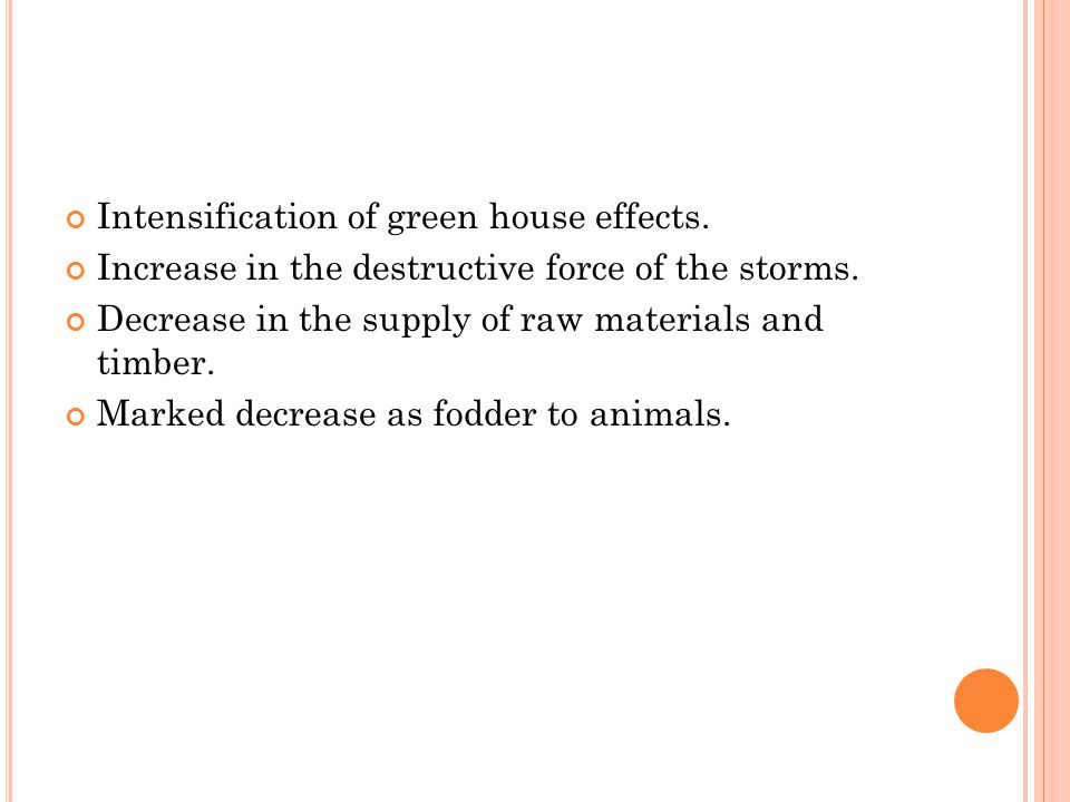 Intensification of green house effects. Increase in the destructive force of the storms.