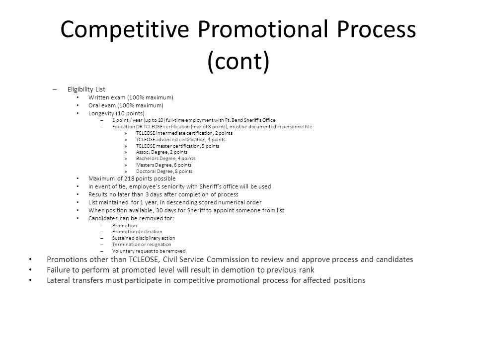 Competitive Promotional Process (cont) – Eligibility List Written exam (100% maximum) Oral exam (100% maximum) Longevity (10 points) – 1 point / year
