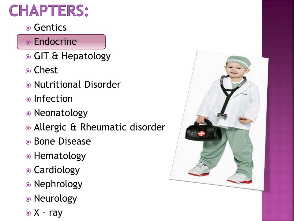  Gentics  Endocrine  GIT & Hepatology  Chest  Nutritional Disorder  Infection  Neonatology  Allergic & Rheumatic disorder  Bone Disease  Hematology  Cardiology  Nephrology  Neurology  X - ray