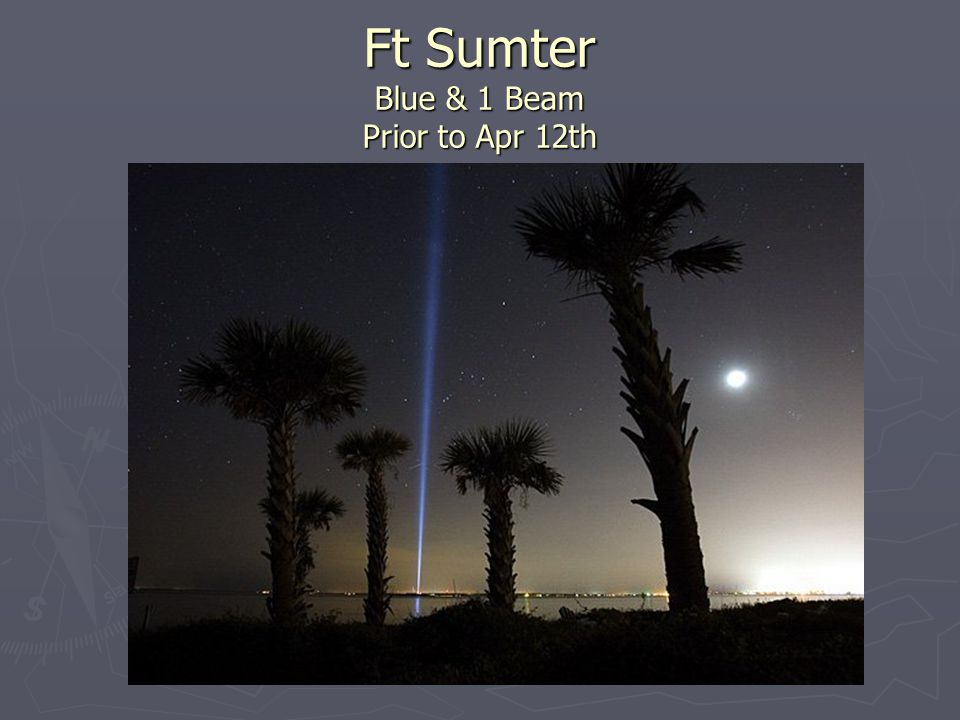 Ft Sumter Blue & 1 Beam Prior to Apr 12th