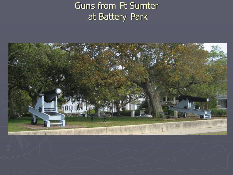 Guns from Ft Sumter at Battery Park