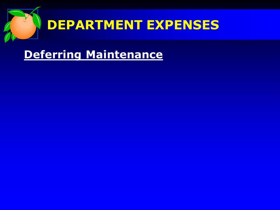 Deferring Maintenance DEPARTMENT EXPENSES