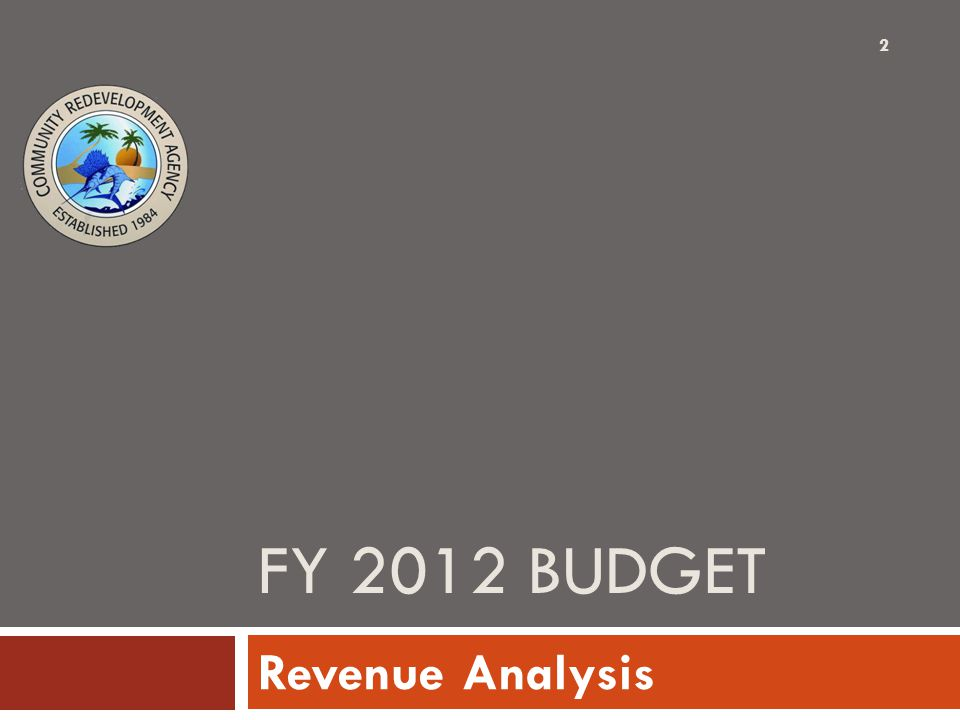 FY 2012 BUDGET Revenue Analysis 2