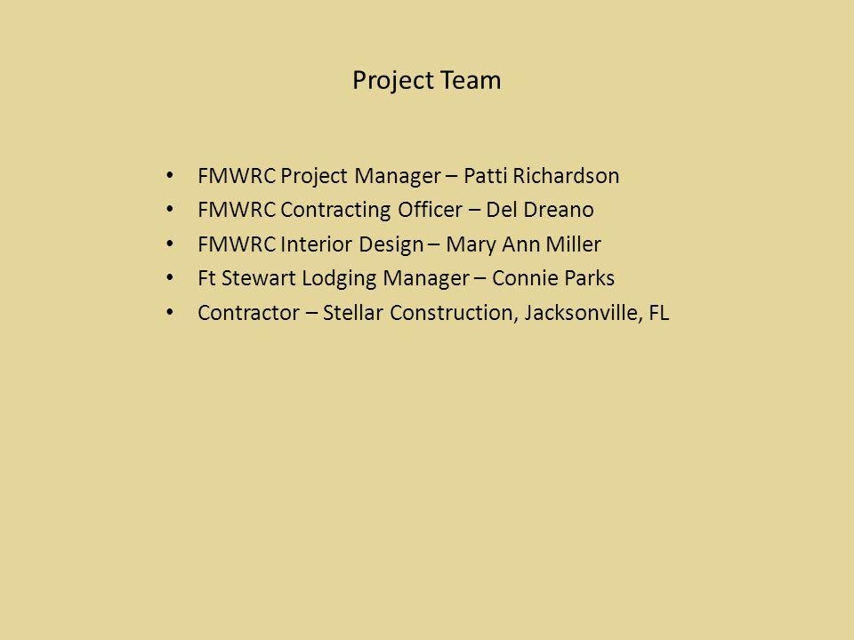 Project Team FMWRC Project Manager – Patti Richardson FMWRC Contracting Officer – Del Dreano FMWRC Interior Design – Mary Ann Miller Ft Stewart Lodgin