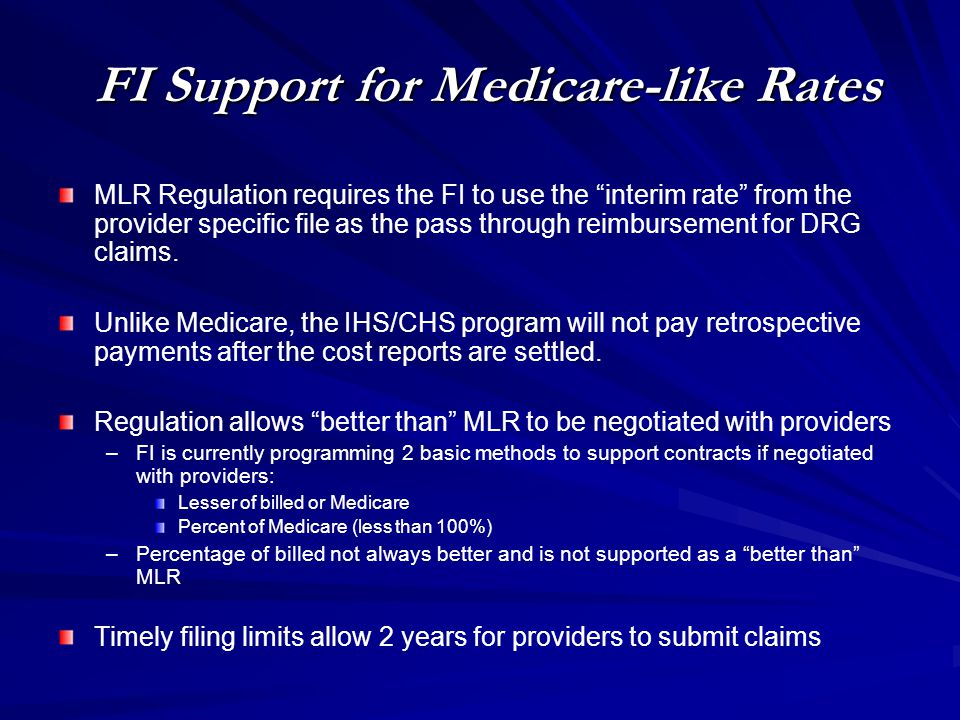 """FI Support for Medicare-like Rates MLR Regulation requires the FI to use the """"interim rate"""" from the provider specific file as the pass through reimbu"""