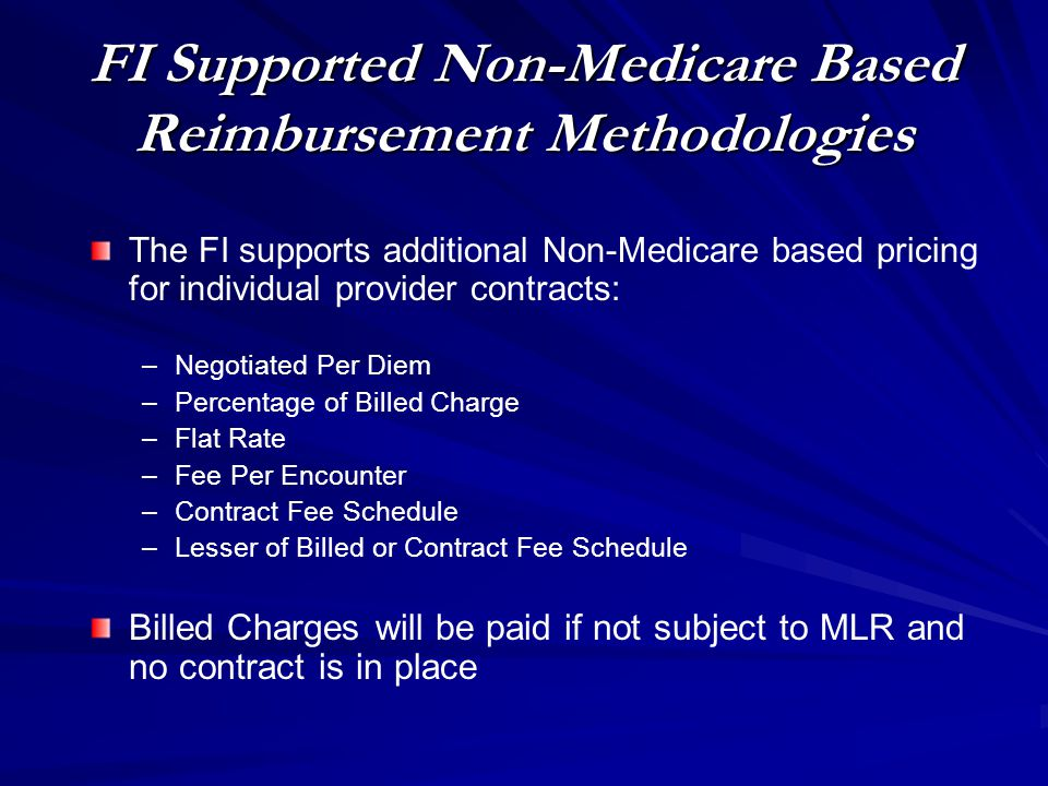 FI creates and maintains provider, contract and pricing files –Contracts not required for Medicare-like Rates Regulation –Over 1100 active contracts and rate quotes Interacts with 15,000 providers nationwide FI provides contract support to Tribes through: – –Evaluation of proposed contract and reimbursement methodologies – –Support for contract strategy – –Ad Hoc reports to compare pricing methods – –Conference calls to discuss pricing options Provider Contracts / Pricing