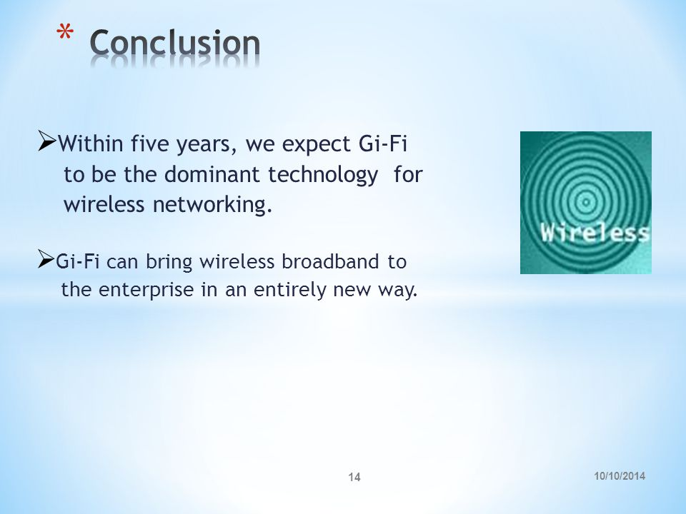  Within five years, we expect Gi-Fi to be the dominant technology for wireless networking.