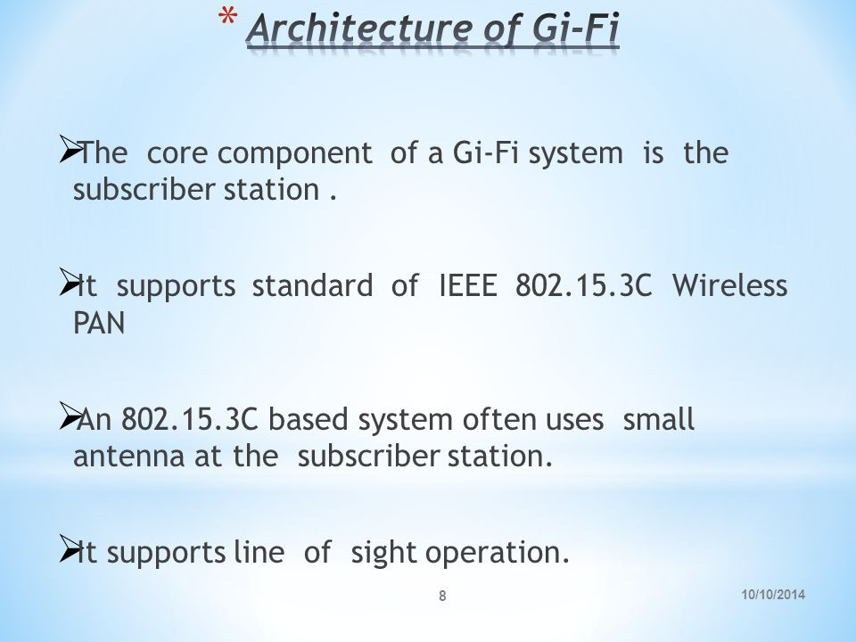 10/10/2014 8  The core component of a Gi-Fi system is the subscriber station.