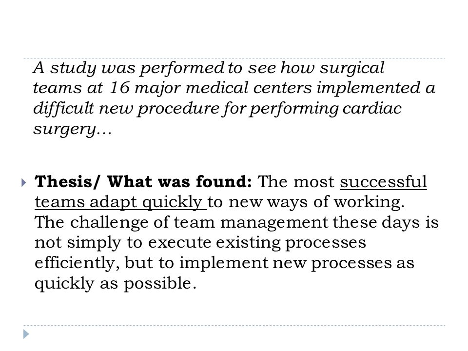  Thesis/ What was found: The most successful teams adapt quickly to new ways of working.