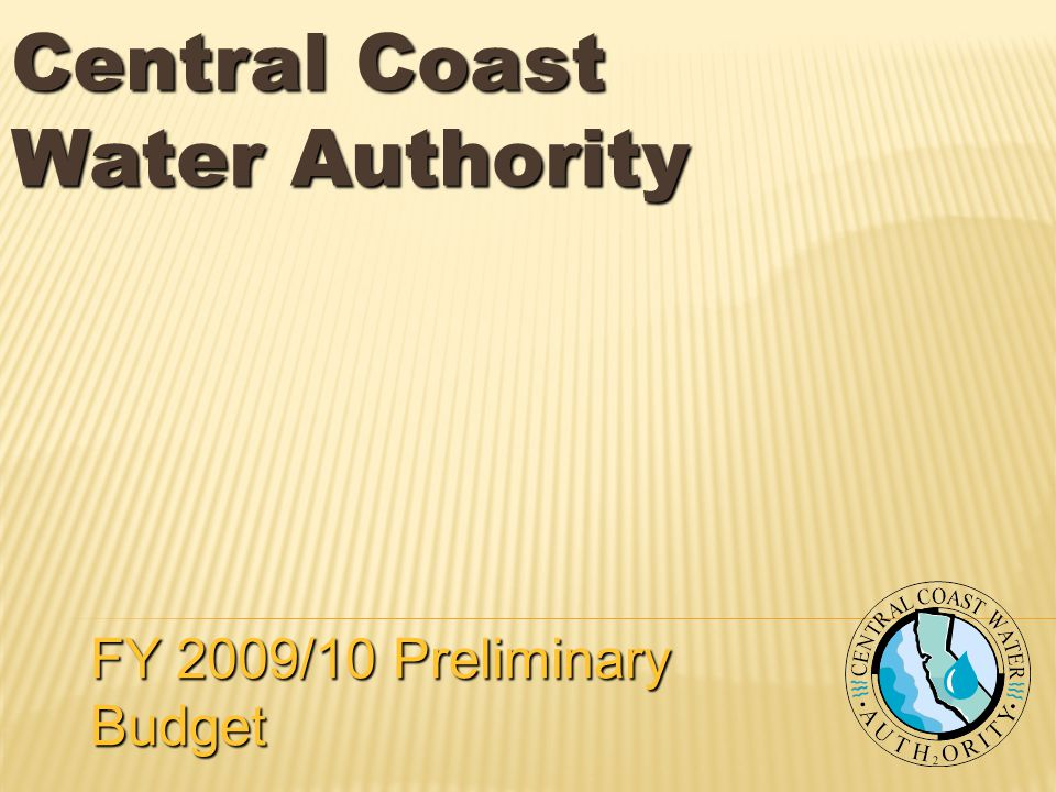 Central Coast Water Authority FY 2009/10 Preliminary Budget