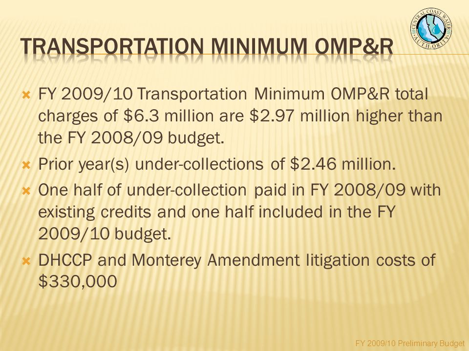  FY 2009/10 Transportation Minimum OMP&R total charges of $6.3 million are $2.97 million higher than the FY 2008/09 budget.