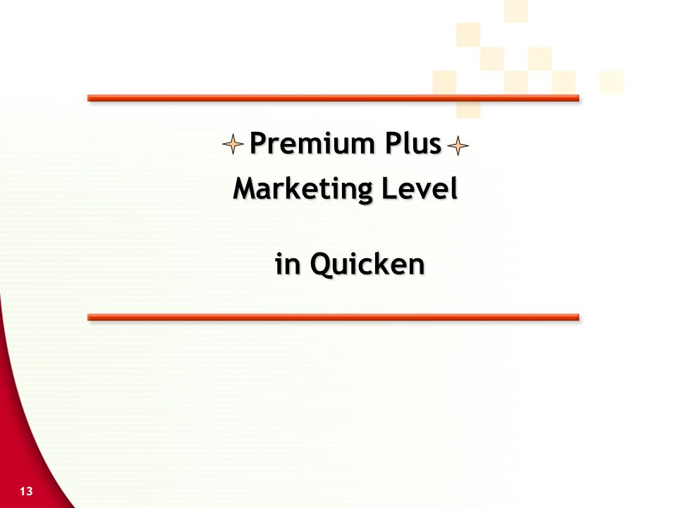 13 Premium Plus Marketing Level in Quicken in Quicken