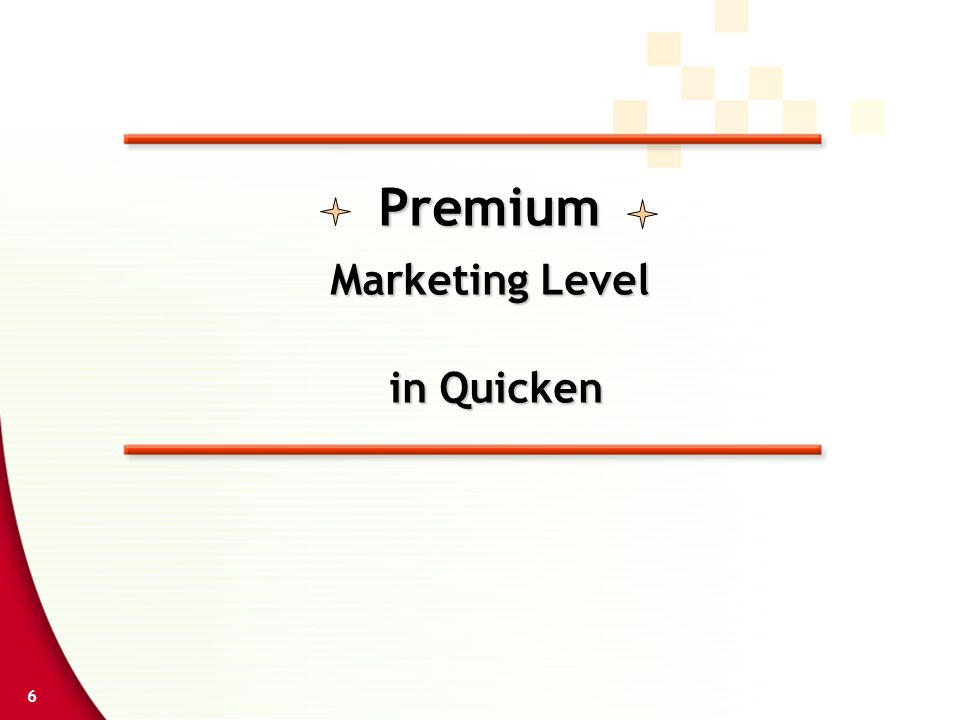 6 Premium Marketing Level in Quicken in Quicken