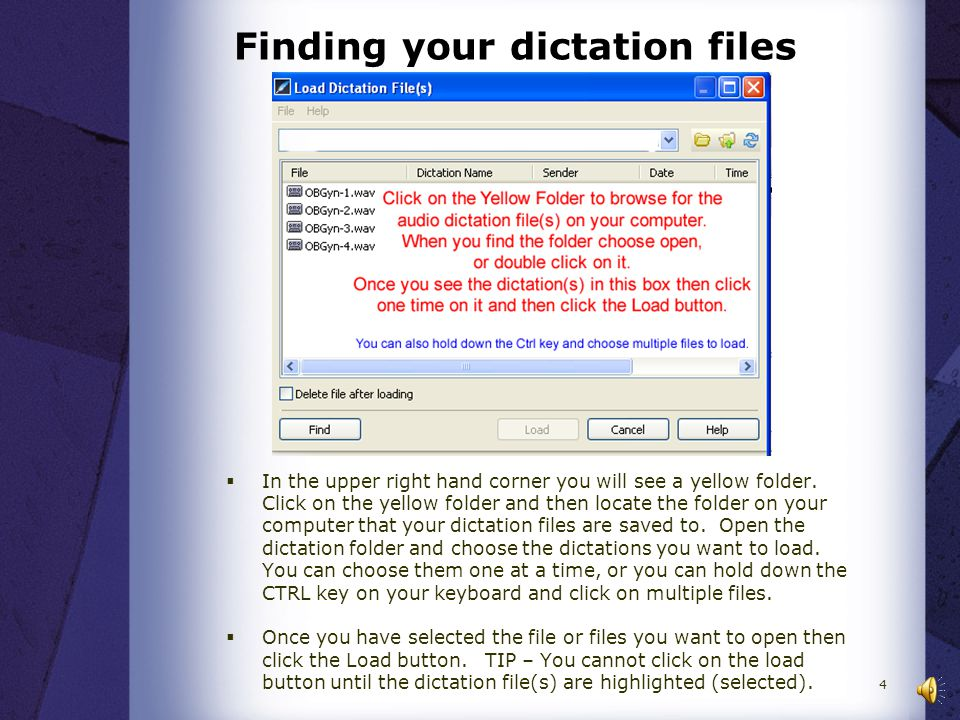 Finding your dictation files  In the upper right hand corner you will see a yellow folder.