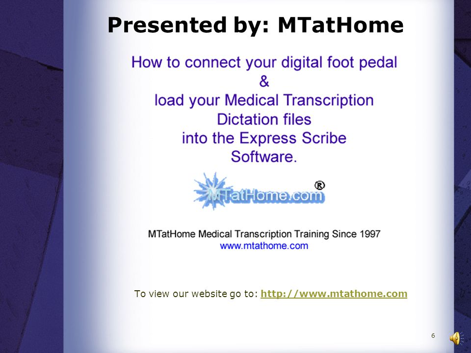 To view our website go to: http://www.mtathome.comhttp://www.mtathome.com Presented by: MTatHome 6