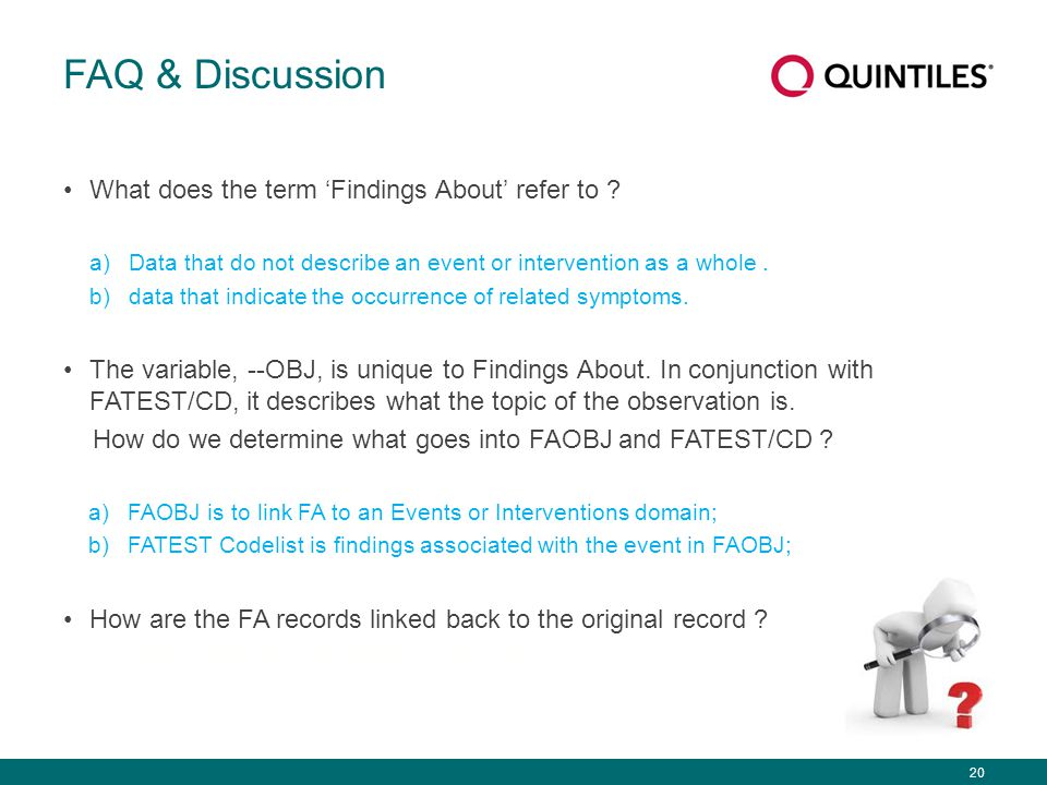 20 FAQ & Discussion What does the term 'Findings About' refer to ? a)Data that do not describe an event or intervention as a whole. b)data that indica