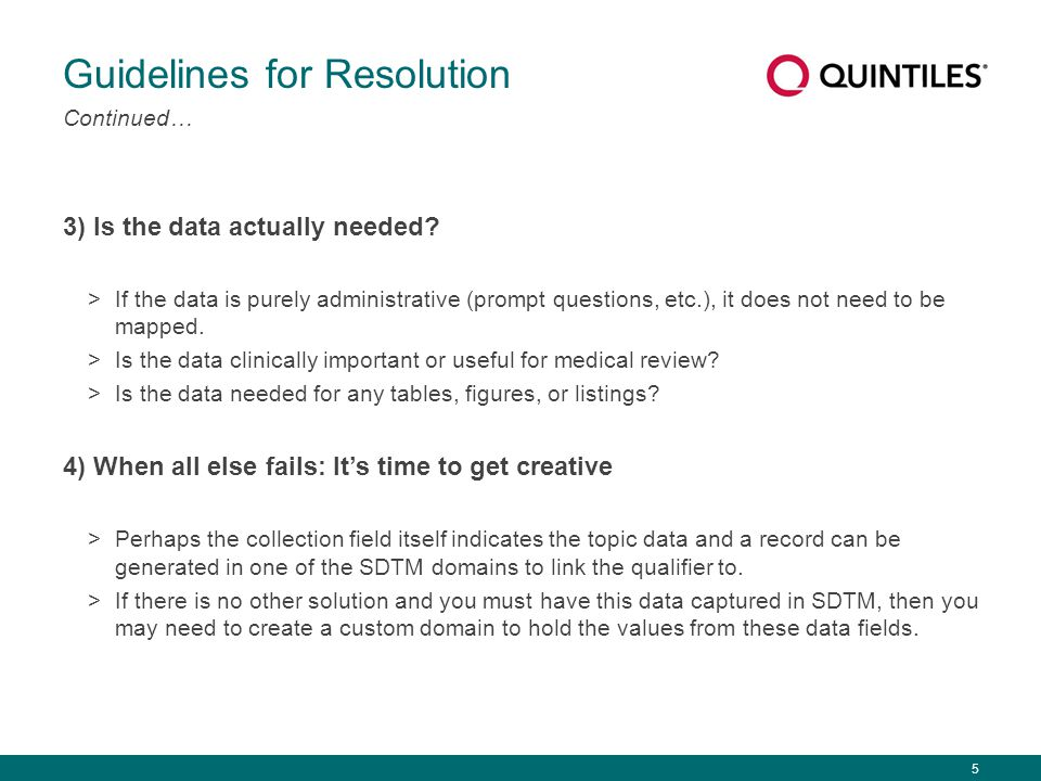 6 Guidelines for Resolution Floating Variable ( Lost Child ) Find a Parent New Record in Existing Domain SUPPQUAL Do Not Map Find Alternate Mapping Custom Domain FA A few options are available: